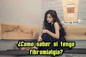 como saber si tengo fibromialgia