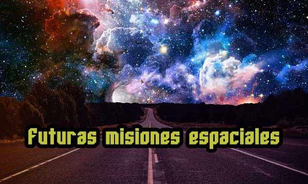 Futuras misiones espaciales