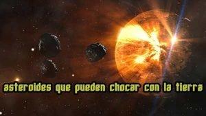 asteroides que chocarán con la tierra
