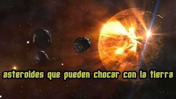 Asteroides que amenazan con chocar con la tierra en el futuro