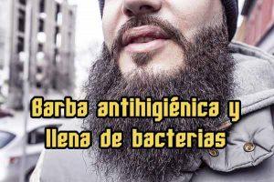 Barba antihigiénica y llena de bacterias