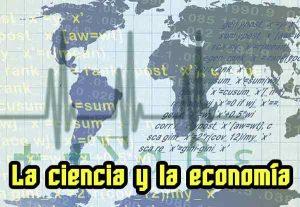 La ciencia y su importancia en la economía