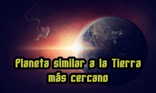 ¿Cuál es el planeta similar a la tierra más cercano?