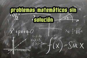 problemas matemáticos sin solución