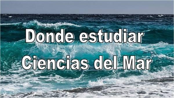 Dónde estudiar Ciencias del Mar