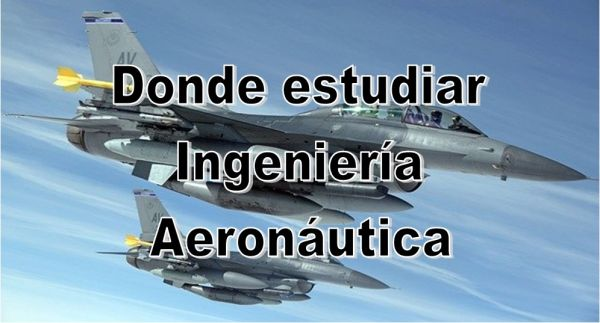 Dónde estudiar Ingeniería Aeronáutica
