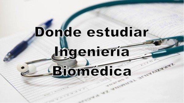 Dónde estudiar Ingeniería Biomédica