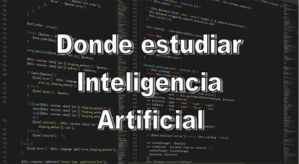 Donde estudiar Inteligencia Artificial en España