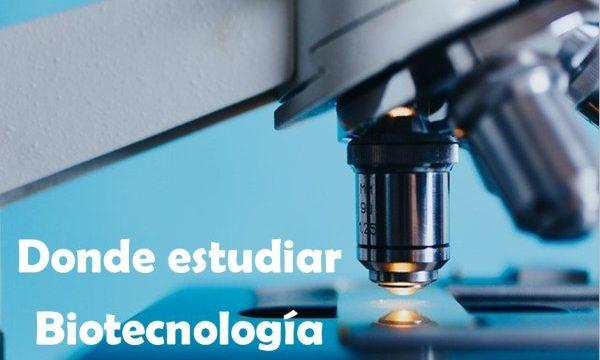 Donde estudiar Biotecnología