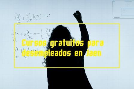 Cursos gratuitos para desempleados en Jaén