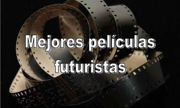 Mejores películas futuristas