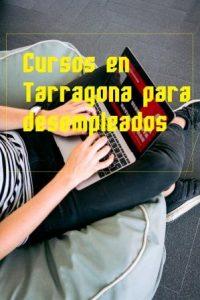 Cursos gratuitos Tarragona para desempleados