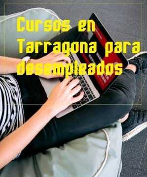 Cursos en Tarragona para desempleados