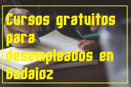 Cursos gratuitos para desempleados en Badajoz
