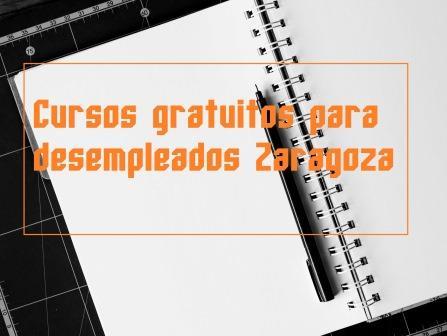 Cursos para desempleados en Zaragoza