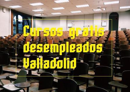 Cursos gratuitos para desempleados en Valladolid